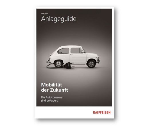 Raiffeisen Anlageguide April 2021