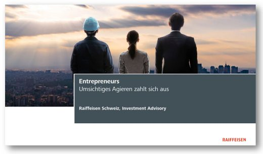 Präsentation «Entrepreneurs» Raiffeisen Investment Office